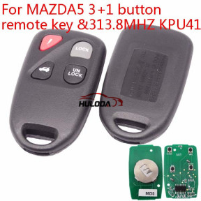 For Mazda 5 series 3+1 button remote key  with 313.8MHZ  KPU41805