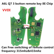 For Audi A6L Q7 3 button remote key with 8E chip 315mhz & 434mhz changeable FSK 4FO837220M without handsfree system 2005-2011 only the PCB VVDI,Can Free switching of remote control frequency 315mhz&433mhz