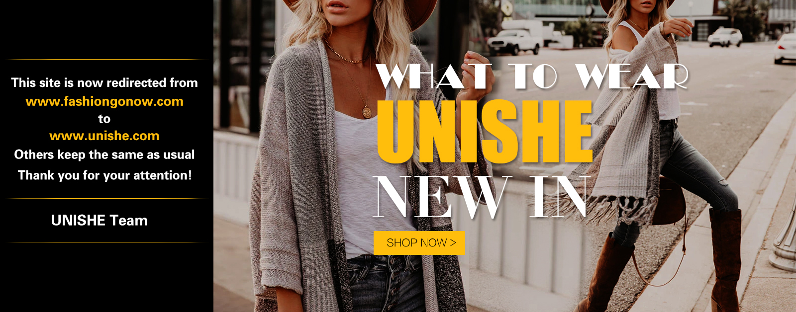 UNISHE NEW IN