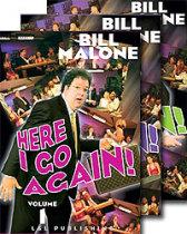 Here I Go Again by Bill Malone Volume 1-3 DVD Set