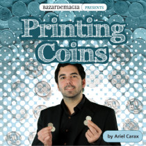Printing Coins (Gimmick and DVD) by Ariel Carax