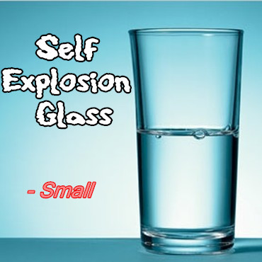 Self Explosion Glass (Small)