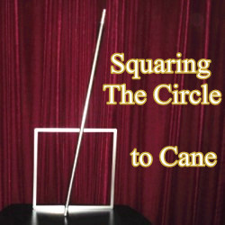Squaring the Circle to Cane