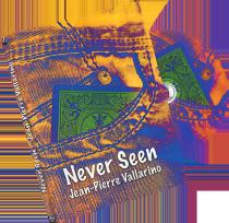 * Never Seen by JP Vallarino