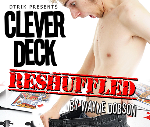 Clever Deck (Reshuffled) by Wayne Dobson - DVD