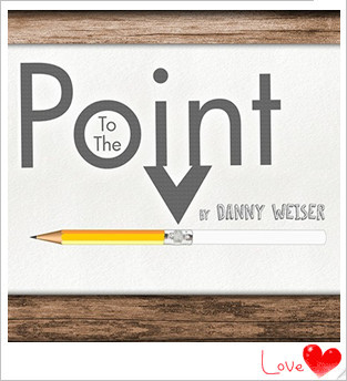 * To the Point by Danny Weiser