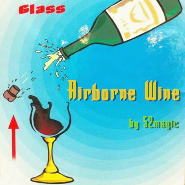 Airborne Wine (Glass & Gimmick) by 52magic