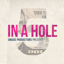 FIVE IN A HOLE by SMagic Productions