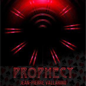 PROPHECY by Jean-Pierre Vallarino