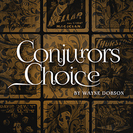 * Conjuror's Choice (Gimmicks and Online Instructions) by Wayne Dobson
