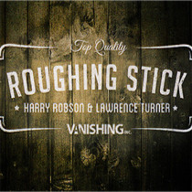Roughing Sticks by Harry Robson and Vanishing Inc.