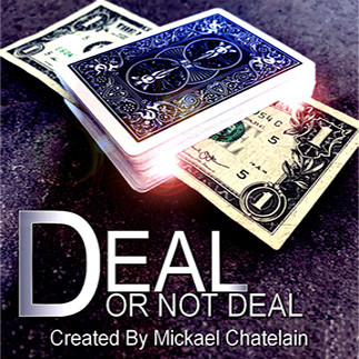 DEAL OR NOT DEAL (Gimmick and Online Instructions) by Mickael Chatelain