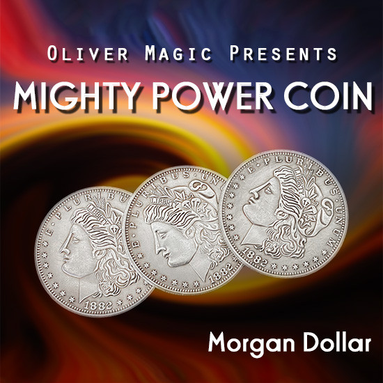 Mighty Power Coin (Morgan Dollar) by Oliver Magic