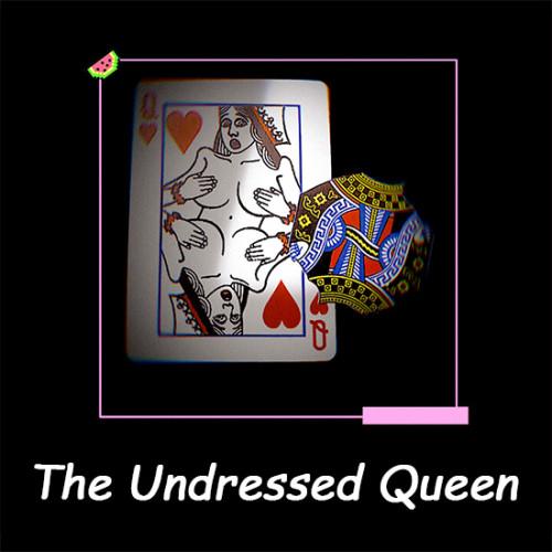 The Undressed Queen