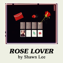 Rose Lover by Shawn Lee