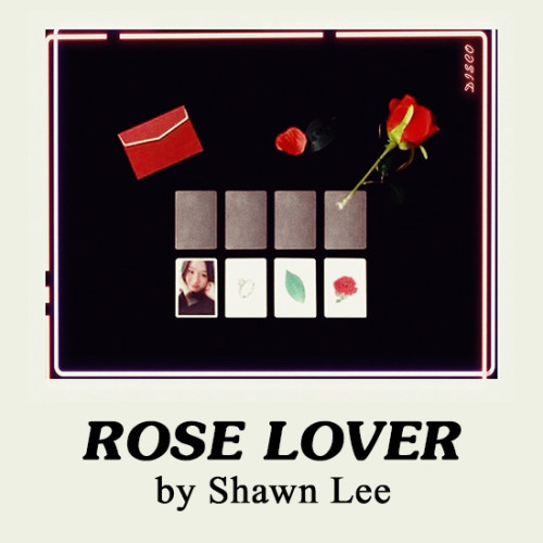 * Rose Lover by Shawn Lee
