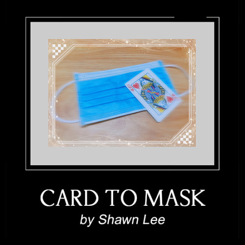 Card to Mask by Shawn Lee
