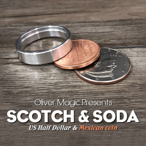 Scotch & Soda (US Half Dollar) by Oliver Magic