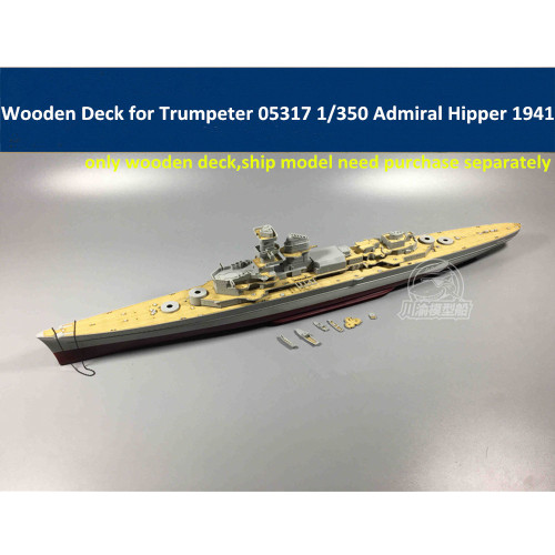 Wooden Deck for Trumpeter 05317 1/350 Scale German Admiral Hipper 1941 Model CY350029