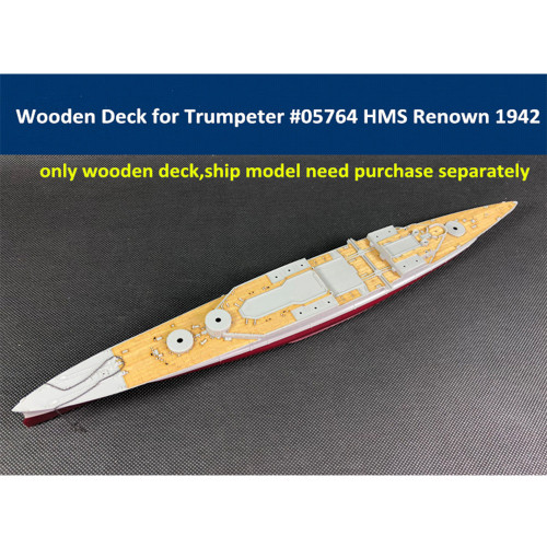 Wooden Deck for Trumpeter 05764 1/700 Scale HMS Renown 1942 Model CY700023