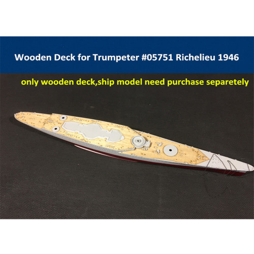Wooden Deck for Trumpeter 05751 1/700 Scale French Battleship Richelieu 1946 Model CY700006