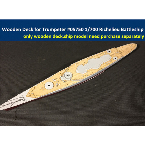Wooden Deck for Trumpeter 05750 1/700 Scale French Battleship Richelieu 1943 Model CY700010