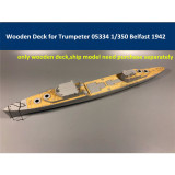 Wooden Deck for Trumpeter 05334 1/350 Scale HMS Belfast 1942 Model CY350036