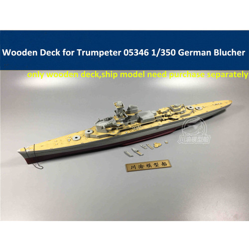 Wooden Deck for Trumpeter 05346 1/350 Scale German Heavy Cruiser Blucher Model CY350035