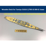 Wooden Deck for Tamiya 31616 1/700 Scale US BB-61 Iowa Model CY700015