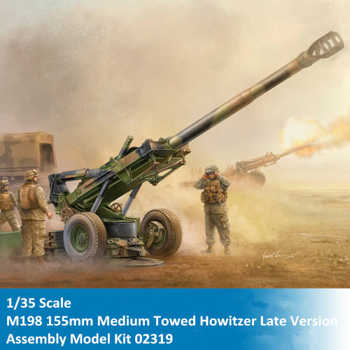 Trumpeter 02319 1/35 Scale M198 155mm Medium Towed Howitzer Late Version Military Plastic Assembly Model Kit
