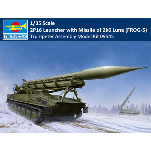 Trumpeter 09545 1/35 Scale 2P16 Launcher with Missile of 2k6 Luna (FROG-5) Military Assembly Model Kits