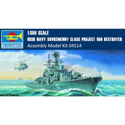 Trumpeter 04514 1/350 Scale USSR Navy Sovremenny Class Project 956 Destroyer Military Plastic Assembly Model Kit