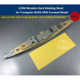 1/350 Scale Wooden Deck Masking Sheet for Trumpeter 05353 HMS Cornwall Ship Model Kits TMW00032