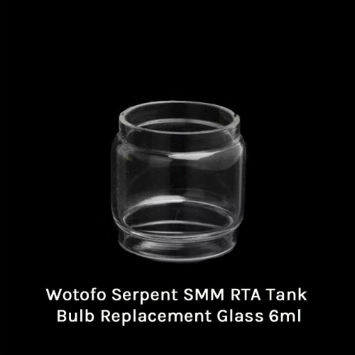 Wotofo Serpent SMM RTA Tank Bulb Replacement Glass 6ml