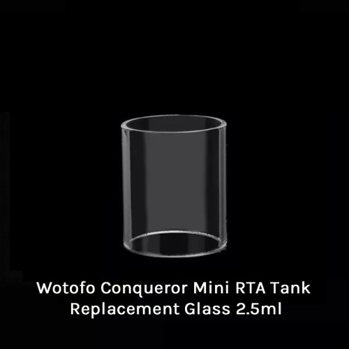 Wotofo Conqueror Mini RTA Tank Replacement Glass 2.5ml